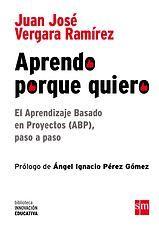 Juanjo Vergara. Aprendo porque quiero. Aprendizaje Basado en Proyectos