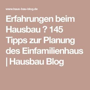 Erfahrungen beim Hausbau ⇒ 145 Tipps zur Planung des Einfamilienhaus | Hausbau Blog