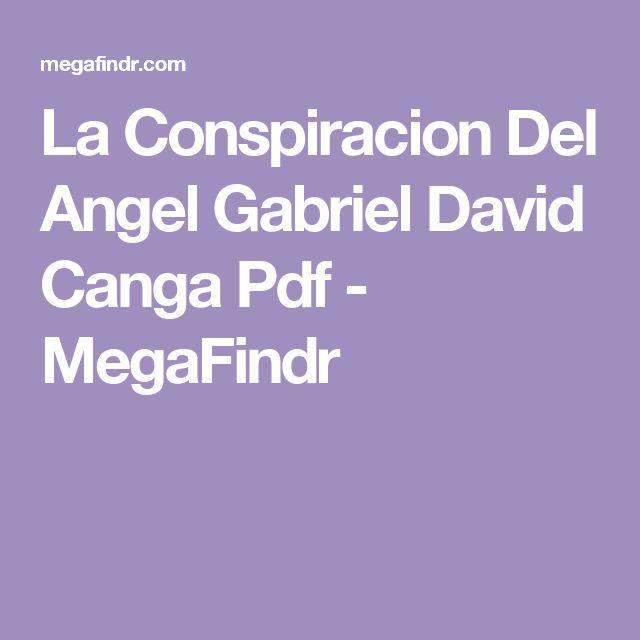 La Conspiracion Del Angel Gabriel David Canga Pdf - MegaFindr