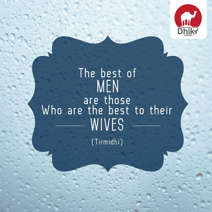 The best men are those who are best to their  WIVES
