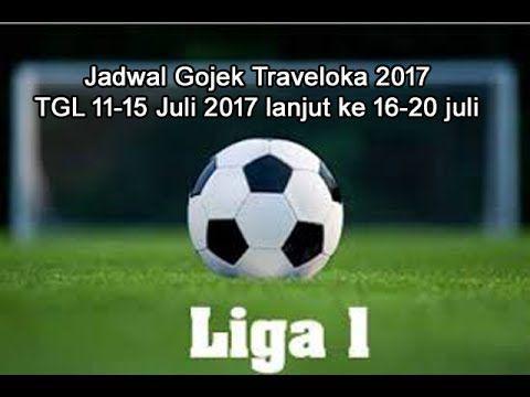 Jadwal Liga 1 Tanggal 11 12 13 14 dan 15 Juli - Gojek Traveloka 2017
