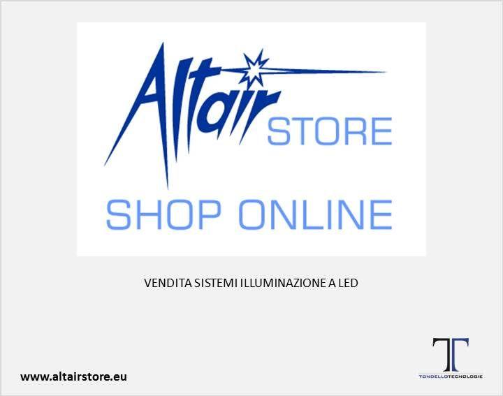 ALTAIR STORE:E-COMMERCE PER SISTEMI DI ILLUMINAZIONE A LED / E-COMMERCE SYSTEMS LED LIGHTING www.altairstore.eu www.alatair.to