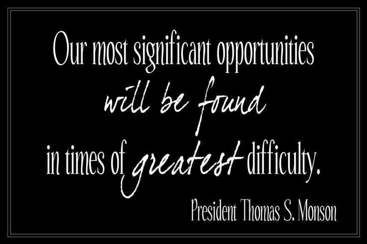 President Monson quote.