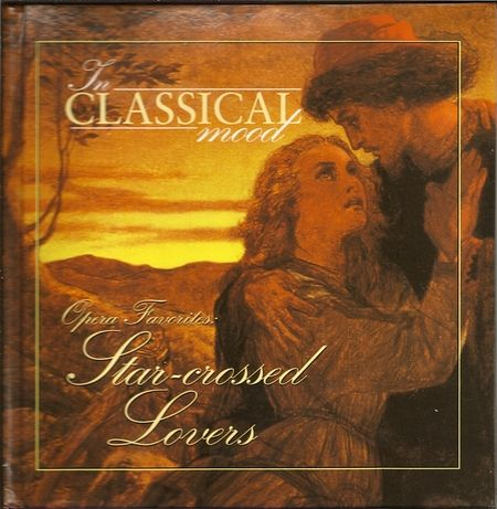 In Classical Mood: Opera Favorites: Star-crossed Lovers