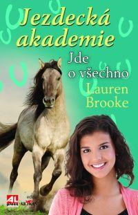 JEZDECKÁ AKADEMIE - Jde o všechno #LaureenBrooke #Alpress #Knihy #Koně