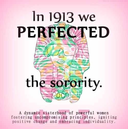 In 1913 we perfected the sorority.. :P