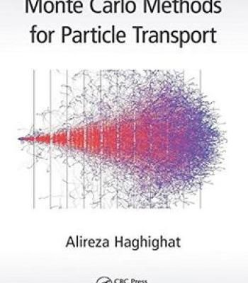 Monte Carlo Methods For Particle Transport PDF