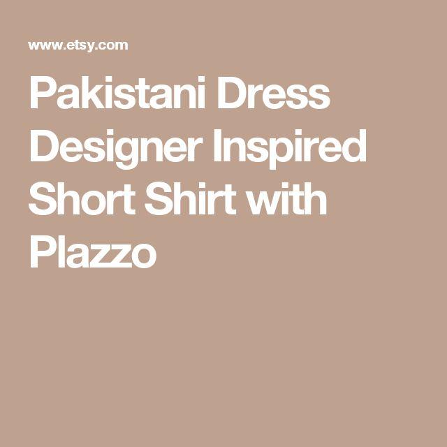Pakistani Dress Designer Inspired Short Shirt with Plazzo