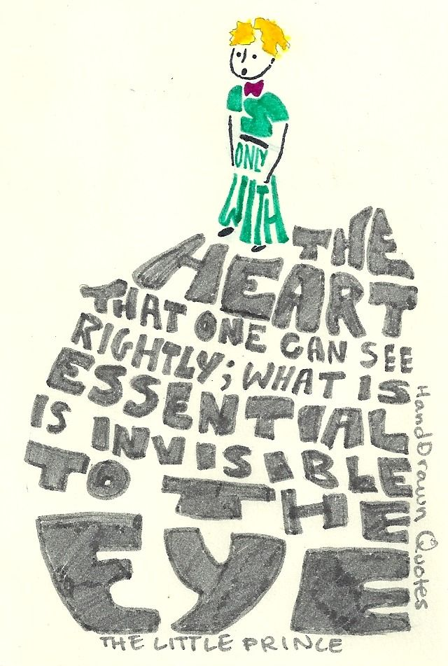 It's Only with the Heart One Can See Rightly: A Hand-Drawn Quote from The Little Prince | Brain Pickings