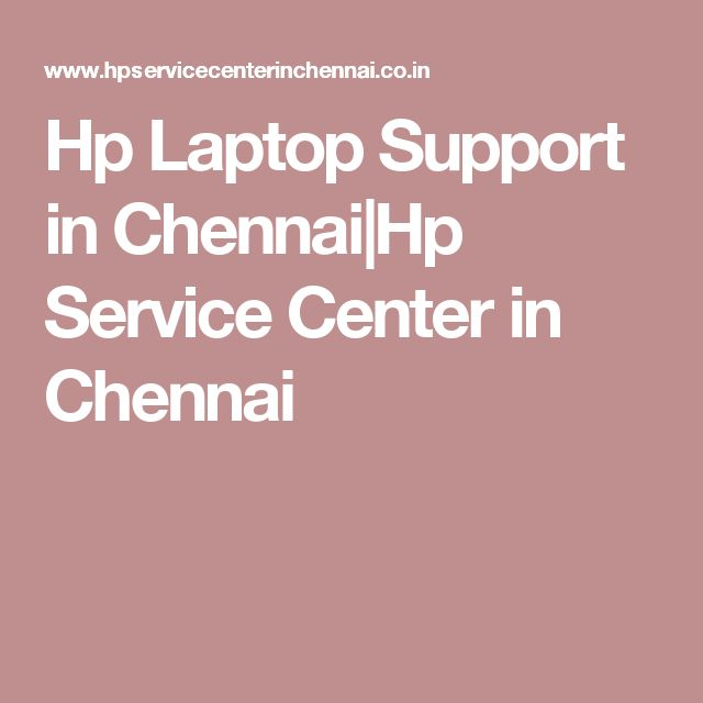 Hp Laptop Support in Chennai|Hp Service Center in Chennai