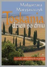 Okładka książki Toskania dzień po dniu