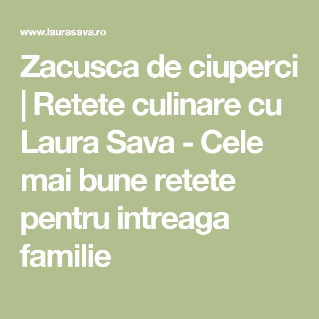 Zacusca de ciuperci | Retete culinare cu Laura Sava - Cele mai bune retete pentru intreaga familie