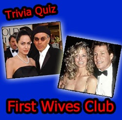 Their First Spouses Quiz! Celebrity marriages don't always last forever, see who was the first spouses of some celebrities.
