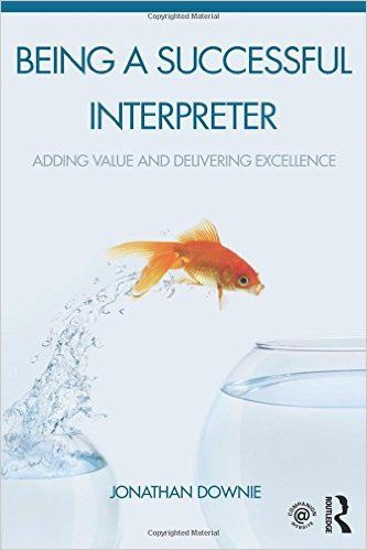 Being a Successful Interpreter: Adding Value and Delivering Excellence (Jonathan Downie) / 	P306.2 .D69 2016 / http://catalog.wrlc.org/cgi-bin/Pwebrecon.cgi?BBID=16490333
