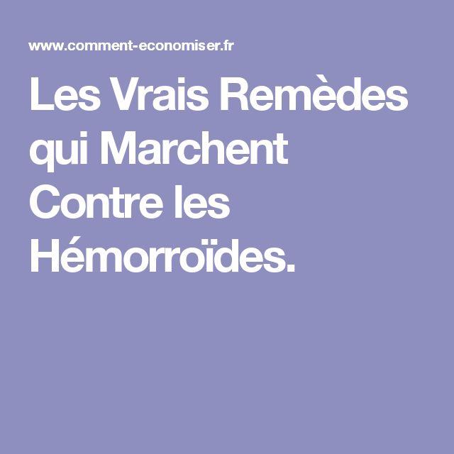 Les Vrais Remèdes qui Marchent Contre les Hémorroïdes.