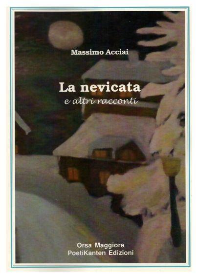 La nevicata e altri racconti di Massimo Acciai con la mia postfazione http://valentinameloni.com/2015/04/10/chissa-come-si-divertivano/