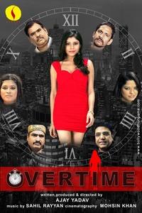 Overtime (2012) - Arzoo Govitrikar, Divya Dutta, Aryeman Ramsay, Amar Upadhyay, Govind Namdev, Gauri Karnik, Vipin Sharma, Munira Sheikh, Swati Sharma, Yashpal Sharma, Satish Kaushik, Zakir Hussain, Rajpal Yadav, Rituparna Sengupta, Preeti Chauhan