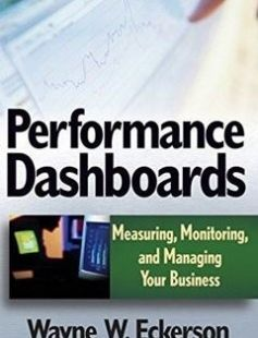 Performance Dashboards: Measuring Monitoring and Managing Your Business 1st Edition free download by Wayne W. Eckerson ISBN: 9780471724179 with BooksBob. Fast and free eBooks download.  The post Performance Dashboards: Measuring Monitoring and Managing Your Business 1st Edition Free Download appeared first on Booksbob.com.