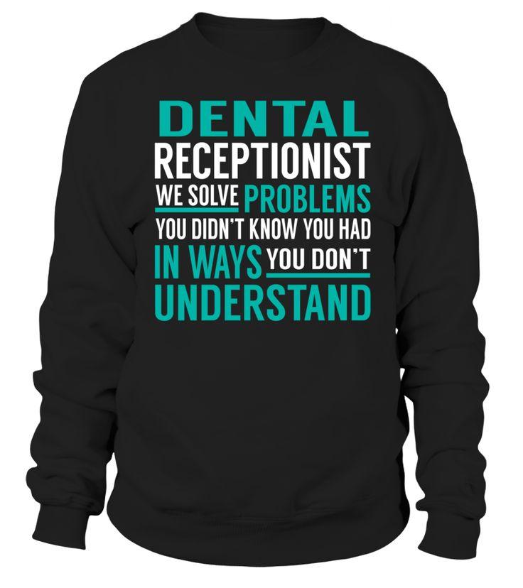 Dental Receptionist We Solve Problems You Dont Understand Job Title T-Shirt #DentalReceptionist