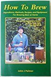 How to Brew: Ingredients, Methods, Recipes, and Equipment for Brewing Beer at Home  http://bestkegeratorreviews.net/how-to-brew-ingredients-methods-recipes-and-equipment-for-brewing-beer-at-home/