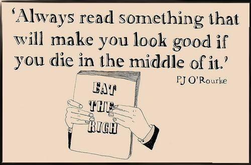 .: Books Covers, Worth Reading, Pj O' Rourke, Books Worth, 50 Shades, Books Quotes, Orourk, Funny, I'M