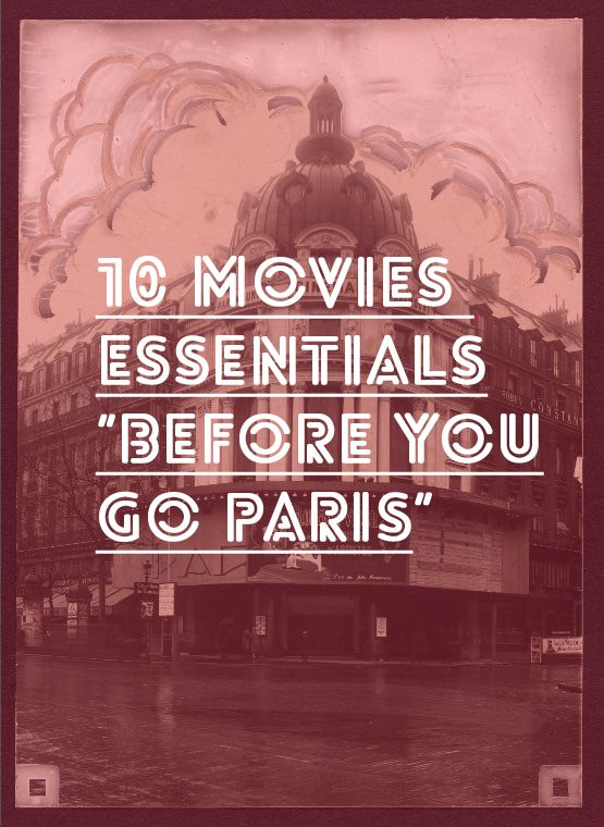 Great list of movies to see before you go to Paris to get you in the mood.