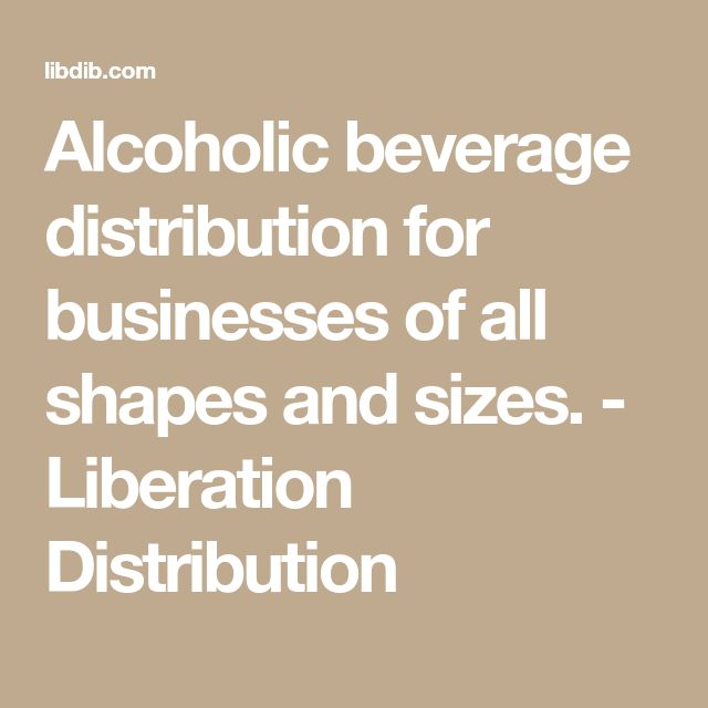 Alcoholic beverage distribution for businesses of all shapes and sizes. - Liberation Distribution