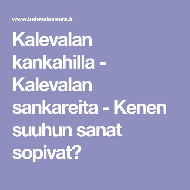 Kalevalan kankahilla - Kalevalan sankareita - Kenen suuhun sanat sopivat?