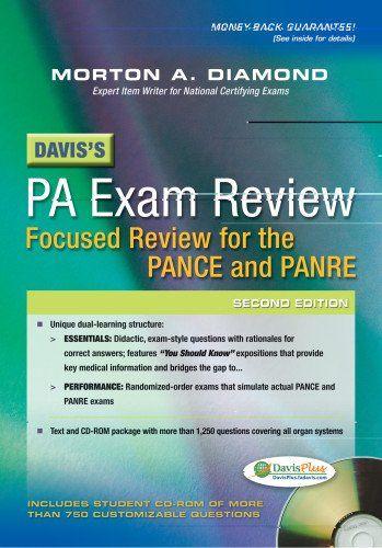 Davis's PA Exam Review: Focused Review for the PANCE and PANRE by Morton A. Diamond MD  FACP  FAHA  FACC(E) http://www.amazon.com/dp/0803629516/ref=cm_sw_r_pi_dp_lKwUub1NFNX2E