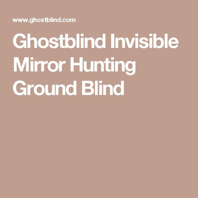 Ghostblind Invisible Mirror Hunting Ground Blind