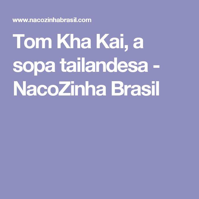 Tom Kha Kai, a sopa tailandesa - NacoZinha Brasil