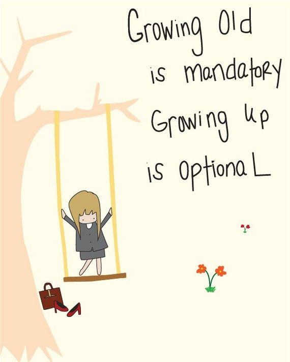 growing old vs. growing up