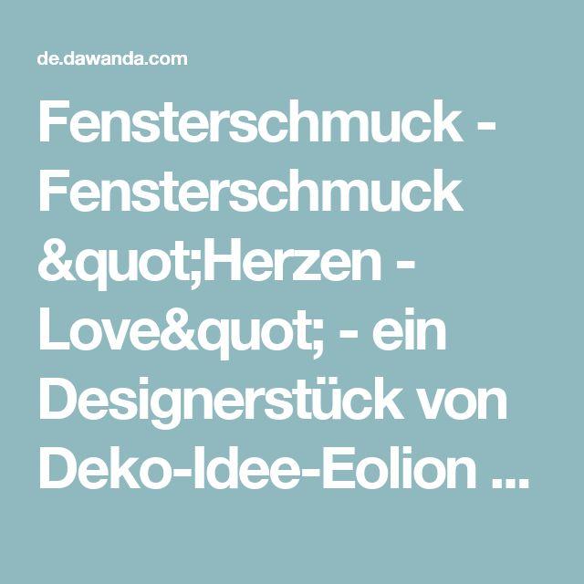 """Fensterschmuck - Fensterschmuck   """"Herzen - Love""""  - ein Designerstück von Deko-Idee-Eolion bei DaWanda"""