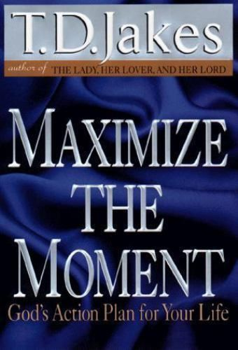 T D Jakes Maximize the Moment God's Action Plan For Your Life  #TDJakes #maximizethemoment