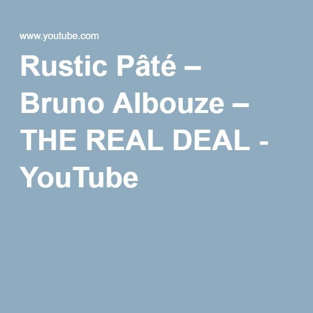 Rustic Pâté – Bruno Albouze – THE REAL DEAL - YouTube