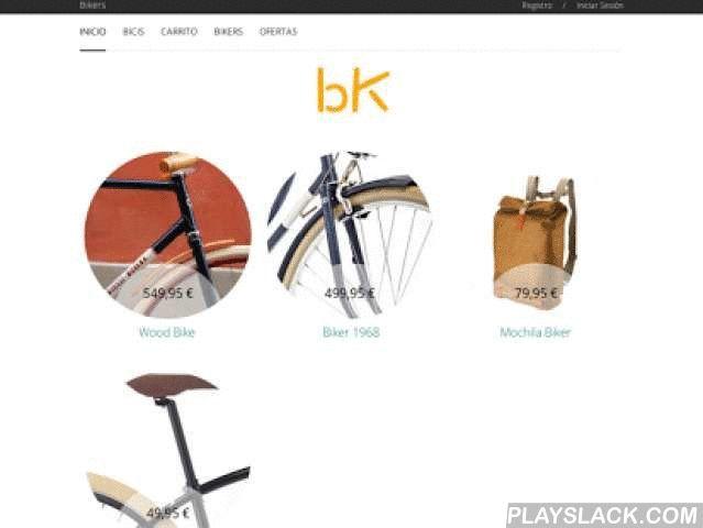Bikers  Android App - playslack.com , Somos una tienda de bicicletas situados en Madrid. Esta es nuestra app, vendemos bicicletas para todas las edades y todos los bolsillos. Además de vender Bicicletas te mostramos accesorios minuciosos para que tus bicicletas sean diferentes, originales y únicas.