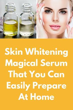 Skin Whitening Magical Serum That You Can Easily Prepare At Home