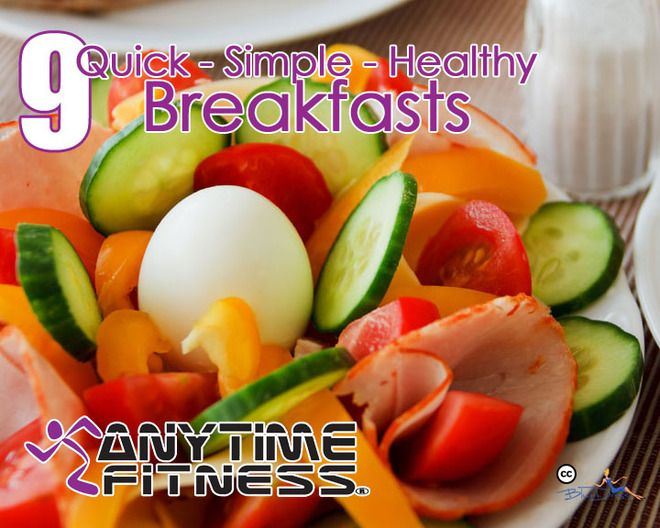 Breakfast is the most important meal of the day.Check out these 9 Fast, Healthy Breakfast Ideas. #AnytimeFitnessFarragut