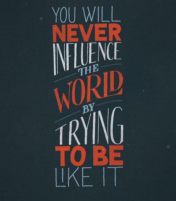 You will never influence the world by trying to be like it! #mondaymotivation #marketing #Marketscale