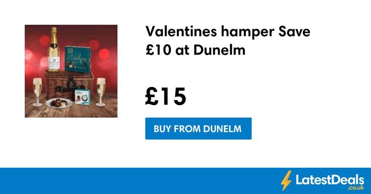 Valentines hamper Save £10 at Dunelm, £15 at Dunelm