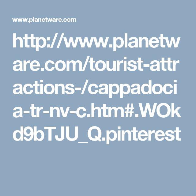 http://www.planetware.com/tourist-attractions-/cappadocia-tr-nv-c.htm#.WOkd9bTJU_Q.pinterest