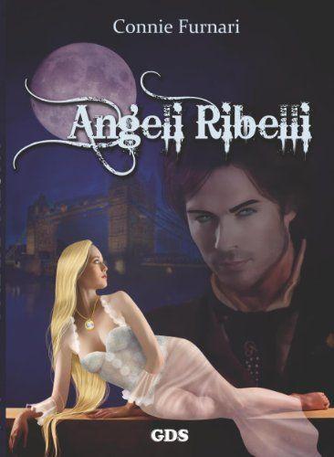 Angeli ribelli di Connie Furnari, http://www.amazon.it/dp/B00IK5Y04E/ref=cm_sw_r_pi_dp_qJFdtb055KJXT