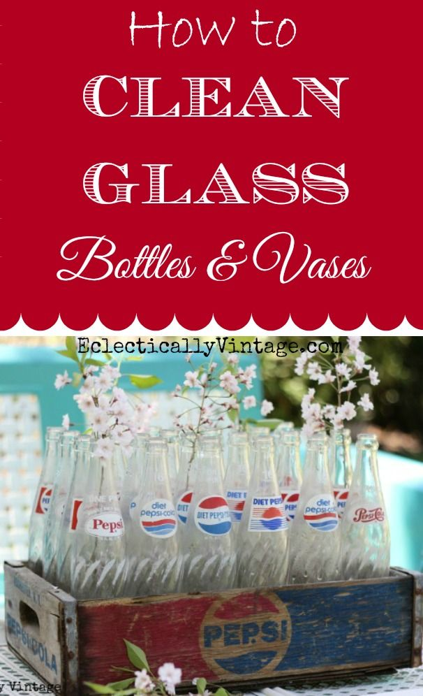How to Clean Glass Bottles and Vases - these tips will have your cruddy, stained bottles and vases looking like new eclectiallyvintage.com