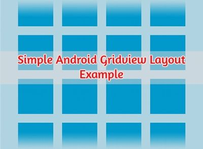 Android GridView Layout Tutorial with Example  #androidgridview #layoutsinandroid #androidtutorials #developyourandroidapp #traininginchennai #Credosystemz
