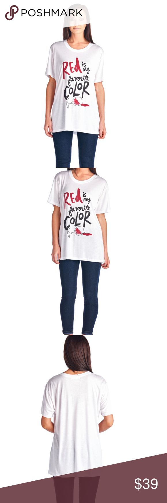 Wine graphic women's tee shirt RED is my favorite color...that is when it comes to Wine!! Make the best statement with this fabulous hand drawn graphic tee. Made of soft rayon jersey, great loose fit and style. Classic tee shape. Get it while it lasts! v/n Tops Tees - Short Sleeve