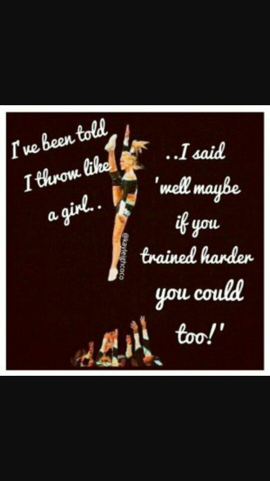 Throw like a girl Cheerleading quotes, Cute cheer quotes