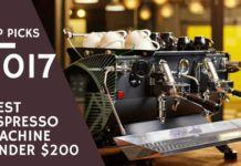 Best Espresso Machine under $200: Top 5 Picks of 2017  best Espresso Machines, espresso machine under 200, espresso maker, coffee machines 2017, coffee grinder, best espresso machines under $200, espresso machine reviews, best home espresso machine