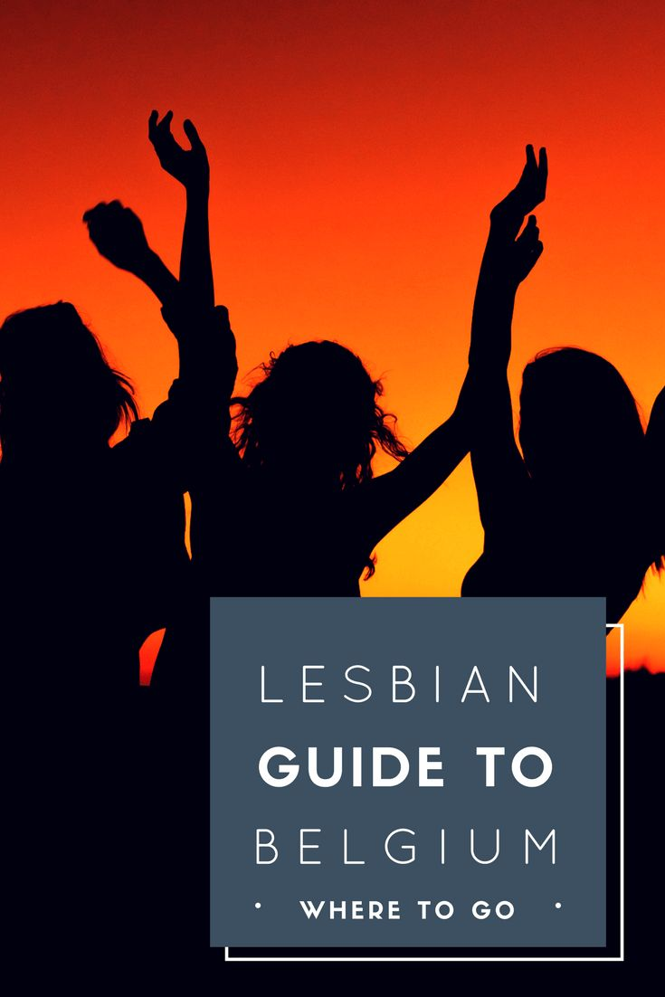 Lesbian Guide to Belgium - Europe - Only Once Today