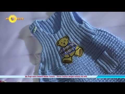 Şiş Örgü Askılı Desenli Bebek Tulumu - İlknur Ceyhan Sergisi Antalya 4K UHD - YouTube