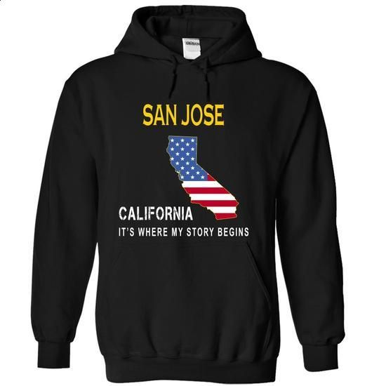 SAN JOSE - Its Where My Story Begins - #shirt maker #zip hoodie. ORDER HERE => https://www.sunfrog.com/States/SAN-JOSE--Its-Where-My-Story-Begins-cjrkr-Black-14901175-Hoodie.html?60505